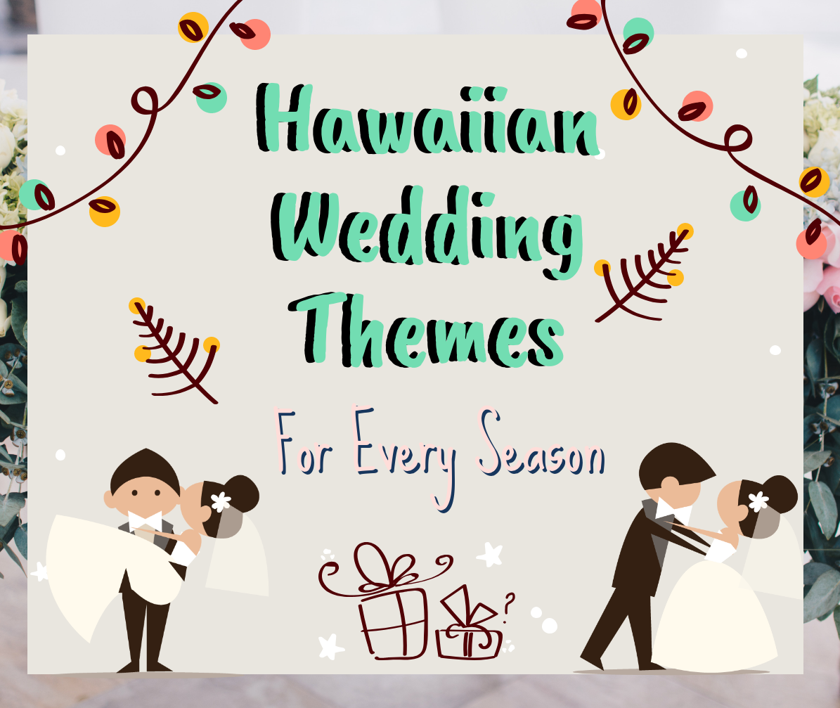 Hawaiian Wedding Themes For Every Season